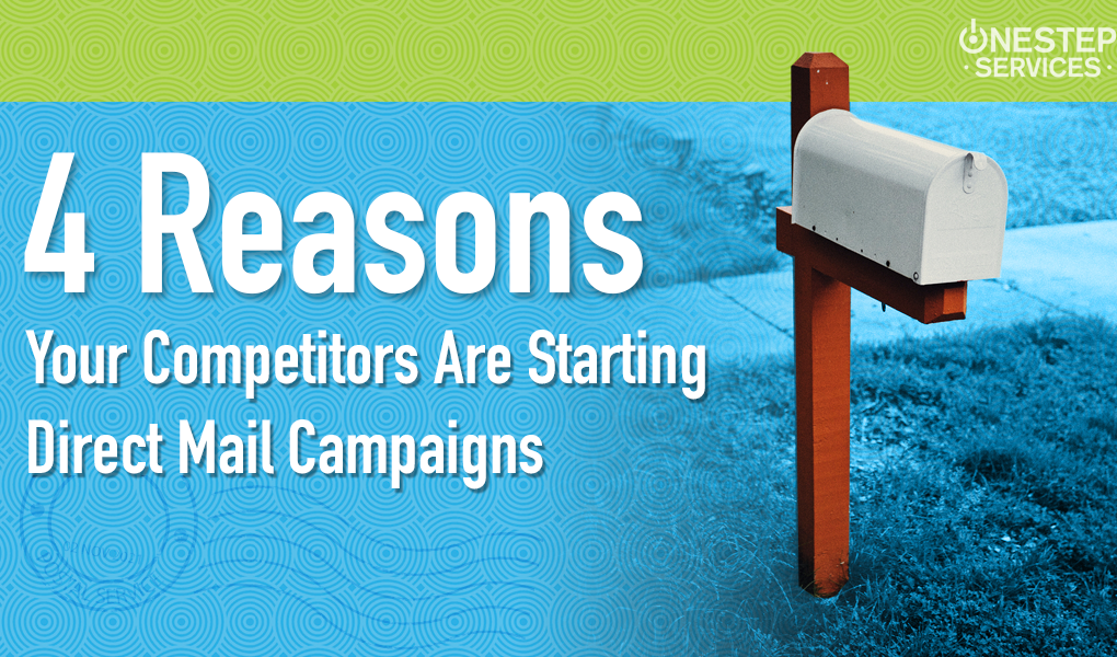 4 Reasons Your Competitors Are Using Direct Mail – And Why You Should To.