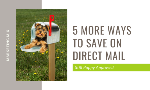 5 More Ways To Save on Direct Mail Marketing